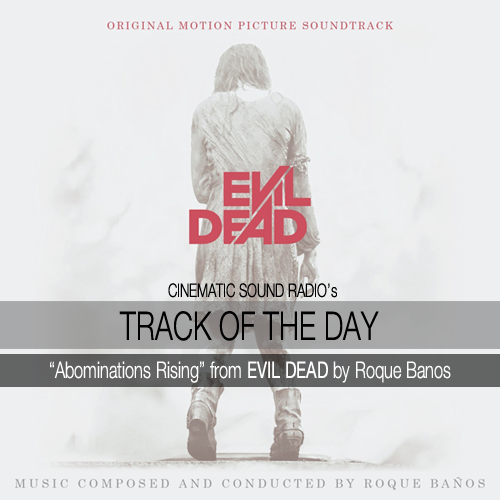 TRACK OF THE DAY | EVIL DEAD (ROQUE BANOS)